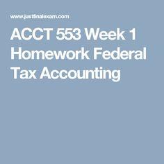 ACCT 553 Week 1 Homework Federal Tax Accounting