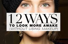 How To Look More Awake Without Using Makeup: 12 Tips That ReallyWork | .....THIS IS ACTUALLY GENIIUUUSSS