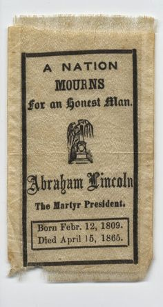 """Lincoln """"A Nation Mourns For An Honest Man"""" Memorial Ribbon, 1865 Collection: Cornell University Collection of Political Americana, Co. American Revolutionary War, American Civil War, American History, Native American, Abraham Lincoln Family, Mary Todd Lincoln, American Presidents, Us Presidents, Lincoln Assassination"""