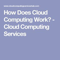 How Does Cloud Computing Work? - Cloud Computing Services #cloudcomputing #cloudcomputingservices #technology #programming #tech #cloudcomputingservices #computing #trends #latest #internet