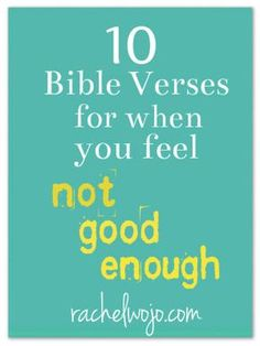 "Truth: You are desired and chased after by the most High God. 10 Bible Verses for when you feel ""not good enough"""