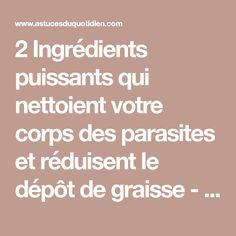 2 Ingrédients puissants qui nettoient votre corps des parasites et réduisent le dépôt de graisse - Astuces et trucs