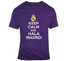 Keep Calm And Hala Madrid  T Shirt Keep Calm, Shirt Style, Madrid, Sports, Mens Tops, How To Make, Cotton, T Shirt, Stuff To Buy