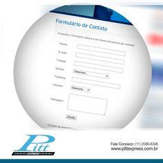 Preencha o formulário abaixo e entre em contato conosco: http://www.pittexpress.com.br/formulario-pitt-express.php#formulario