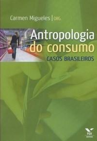 Antropologia do Consumo - Casos Brasileiros