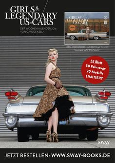 """Jetzt lieferbar - Now available! """"Girls & legendary US-Cars"""" 2016 calendar by Carlos Kella / SWAY Books. Limited and numbered to 2016 pieces. Covergirl: Anna von 30sto50s / Order now: www.sway-books.de (Germany) / www.ars-vivendi.de (other Countries)"""