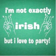 Men's I'm Not Exactly Irish But I Love To Party T-Shirt  #betterthanreallifetees Better Than Real Life Tees