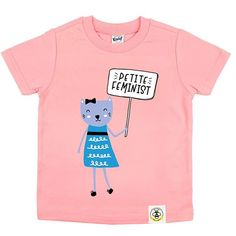 It's never to early to become a feminist.  #petitefeminist