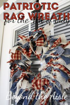 Patriotic Rag Wreath for the 4th of July - Beyond the Aisle Uses old pair of ripped jeans