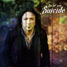 """STRYPER FRONTMAN MICHAEL SWEET RELEASES DEBUT SINGLE """"I'M NOT YOUR SUICIDE"""" AVAILABLE VIA ITUNES WITH PORTIONS OF THE PROCEEDS GOING TO SUPP..."""