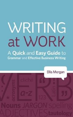 Free Amazon download for 08 August 2012 : Writing at Work - A Quick and Easy Guide to Grammar and Effective Business Writing by Ellis Morgan http://www.dailyfreebooks.com/bookinfo.php?book=aHR0cDovL3d3dy5hbWF6b24uY29tL2dwL3Byb2R1Y3QvQjAwNUsxUUZRVy8/dGFnPWRhaWx5ZmItMjA=