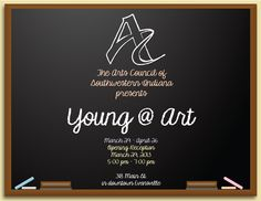 Arts Council presents Young @ Art! April 5th- April 30th The dates have changed!