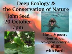 Tonight 7pm - John Seed presents music and poetry to nourish our ecological identity and align with the earth. Deep ecology & the conservation of nature. Chapel by the Sea, 95 Roscoe St, Bondi Beach