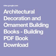Architectural Decoration and Ornament Building Books - Building PDF Book Download