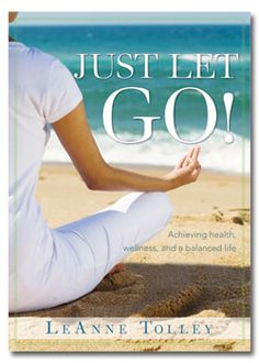 Just Let Go! by LeAnne Tolley. Nonfiction. Book Cover.