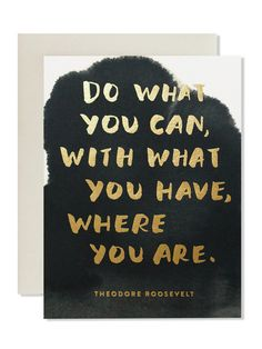 Do what you can, with what you have, where you are. Art Card | Sycamore Street Press
