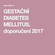 GESTAČNÍ DIABETES MELLITUS, doporučení 2017