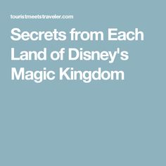 Secrets from Each Land of Disney's Magic Kingdom