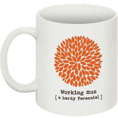 working muma hardy perennial    mug by MomGoodz on Etsy, $12.00