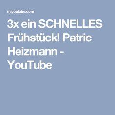3x ein SCHNELLES Frühstück! Patric Heizmann - YouTube