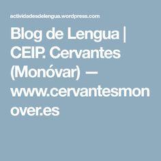 Blog de Lengua   CEIP. Cervantes (Monóvar) — www.cervantesmonover.es
