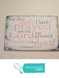 For This Child I Have Prayed Wood Sign, Girls Nursery Decor, Boys Nursery Decor, Nursery Wall Art, Baby Gift, Shabby Chic Nursery, Pink and Gray Nursery, Christian Wall Art from Rusticly Inspired Signs