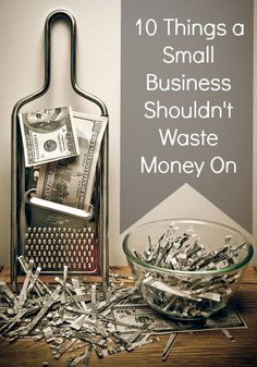 10 Things a Small Business Shouldn't Waste Money On @Thinking Outside The Sandbox  goo.gl/rkIbX4