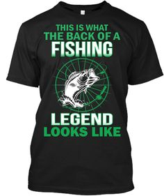38bad0fbf #ThisisWhatTheBackofaFishingLegendLooksLike Fishing | Fishing T-shirts |  Fishing T shirt | #FishingTips #