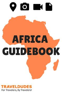 Africa Guidebook - The Best Travel Tips for Travelers, by Travelers | Traveldudes Social Travel Blog