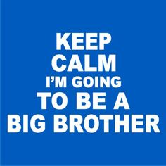 Keep Calm I'm going to be a BIG BROTHER  TShirt by KrazyKustomTees, $9.99