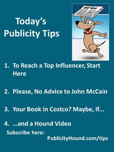 """Publicity Tips–To Reach a Top Influencer, Start Here. In the July 25 issue, if you want to reach a top influencer, do not start at the top. Start at mid-level and work your way up. Learn more in a webinar """"How to Influence the Influencers."""" If you're tempted to newsjack a story, or piggyback onto someone's bad fortune, reconsider. Get advanced tips on how to work with the buyers, merchandisers and the marketing departments at Costco, Walmart, Target and other big retailers. #publicitytips…"""