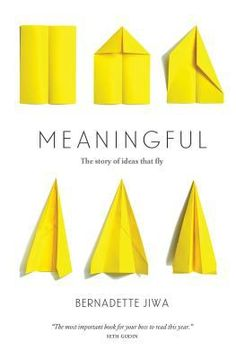 Meaningful : the story of ideas that fly