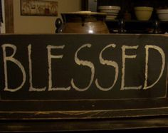 Blessed Wood Sign, Primitive Sign, Rustic Wood Sign, Handmade Sign, Handpainted Sign