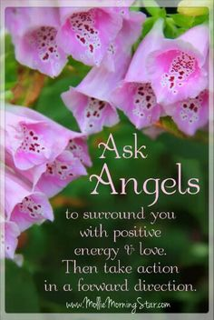 Ask Angels to surround you with positive energy and love. ♡