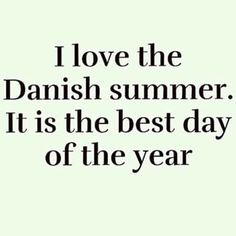 There is really nothing quite like a Danish summer. | 24 Signs It's Summer In Denmark