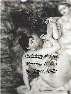 Excerpt (3): Psychology of Love, Marriage & Sex