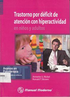 618.928589 / R539 Trastorno por déficit de atención con hiperactividad en niños y adultos / Annette U. Rickel y Ronald T. Brown