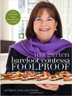 Barefoot Contessa Foolproof: Recipes You Can Trust: Ina Garten: 2015307464873: Amazon.com: Books