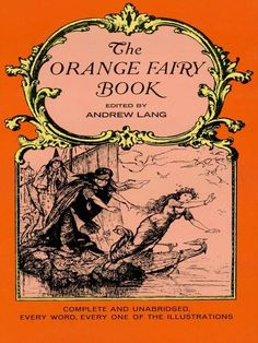 The Orange Fairy Book by Andrew Lang  'The Magic Mirror,' 'The Two Caskets,' 'The Clever Cat,' 'The White Slipper,' and 'The Girl-Fish.' 33 tales from Jutland, Rhodesia, Uganda, and various European traditions.