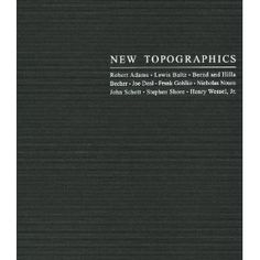 New Topographics (the Becher guys)