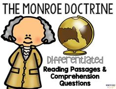 In this social studies resource, there is a nonfiction reading passage based on the Monroe Doctrine after the War of 1812. Discussion includes how US nationalism impacted the nation's first foreign policy along with influence from James Monroe and John Adams.