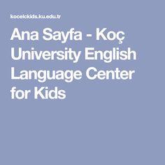 Ana Sayfa - Koç University English Language Center for Kids