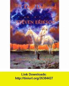 The Devil Delivered (9781904619154) Steven Erikson , ISBN-10: 1904619150  , ISBN-13: 978-1904619154 ,  , tutorials , pdf , ebook , torrent , downloads , rapidshare , filesonic , hotfile , megaupload , fileserve