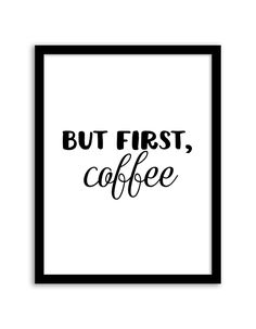 Free Printable But First Coffee Art from @chicfetti - easy wall art diy