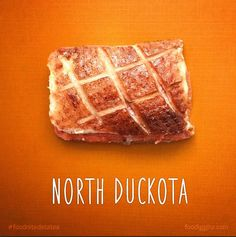NORTH DAKOTA – North Duckota. Artist Reimagines All 50 States As Food Puns http://justsomething.co/artist-reimagines-50-states-food-puns-tunassee-best-ever/ The complete gallery is on Facebook https://www.facebook.com/foodiggity/photos/a.10152566749216753.1073741843.136496826752/10153673596101753/?type=3&theater By Chris Durso of Foodiggity.