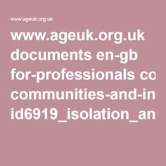 www.ageuk.org.uk documents en-gb for-professionals communities-and-inclusion id6919_isolation_and_loneliness_2008_pro.pdf?dtrk=true Loneliness, Pdf, Community, Solitary Confinement, Solitude