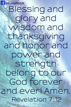 All Saints 'Amen. Praise and glory and wisdom and thanksgiving and honour and power and strength to our God for ever and ever. Amen' Book of the Apocalypse Biblical Quotes, Bible Verses Quotes, Bible Scriptures, Faith Quotes, Revelation 7, 5 Solas, Favorite Bible Verses, God Loves Me, Praise God