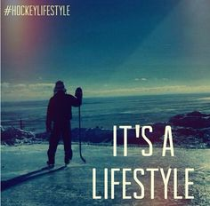 Hockey: It's a Lifestyle