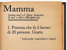 Mamma - Mother A person who does the work of 20 people. Free