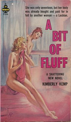 """A Bit of Fluff - """"She was only 17, but her body was already bought and paid for in full by another woman...a lesbian"""""""